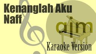 Naff - Kenanglah Aku Karaoke | Ayjeeme Karaoke