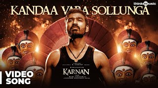 Karnan | Kandaa Vara Sollunga Video Song | Dhanush | Mari Selvaraj | Santhosh Narayanan