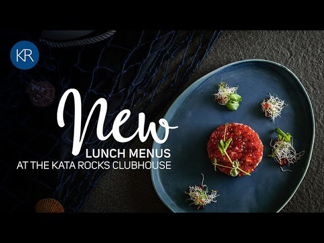 New Summer Lunch Menu at The Kata Rocks Clubhouse, Phuket Thailand