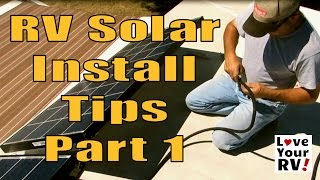RV Solar Power Installaton Advice and Tips Part 1