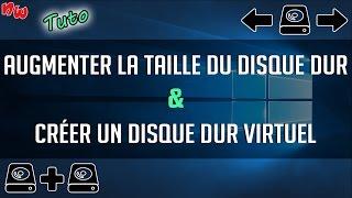 [Tuto] Augmenter la taille du disque dur & Créer un disque virtuel ! | Fr