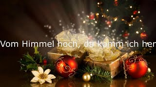Vom Himmel hoch, da komm ich her   Weihnachtslied mit Text
