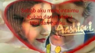 TERE BINA Aashiqui 3 lirick bahasa indonesia Ketika hati mulai merapuh
