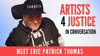 ARTISTS4JUSTICE in Conversation: Meet Eric Patrick Thomas