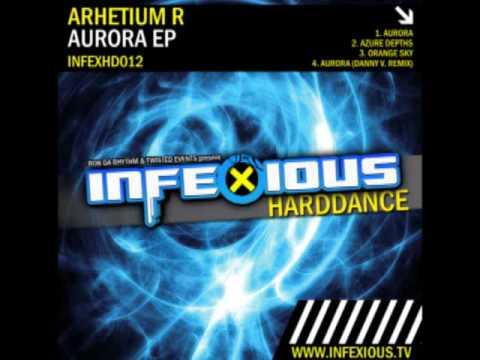 Arhetium R - Aurora [Infexious Harddance]