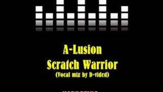 A-lusion - Scratch Warrior (D-vided vocal mix)
