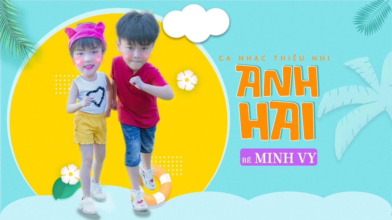 Anh Hai ♪ Bé Minh Vy [MV Official] ☀ Ca Nhạc Thiếu Nhi Cho Bé Hay Nhất - Nhạc  thiếu nhi mới nhất. - #1 Xem lời bài hát