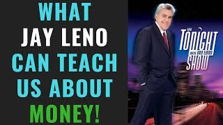 What Can Jay Leno Teach Us About Money?