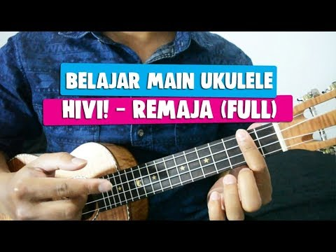 Belajar Main Ukulele: HiVi! - Remaja | Full Tutorial
