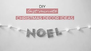 LAST MINUTE CHRISTMAS DECOR IDEAS | DIY Christmas Decor
