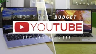 Top 5 Best Budget YouTube Laptops Of 2018!
