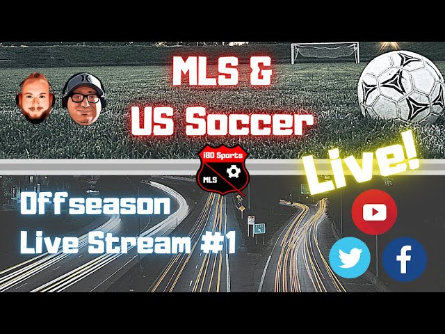 MLS & US Soccer- Offseason LIVE Stream