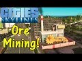 Let's Play Cities Skylines #71: Ore Mining!