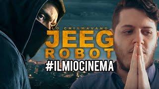 LO CHIAMAVANO JEEG ROBOT #ilmiocinema