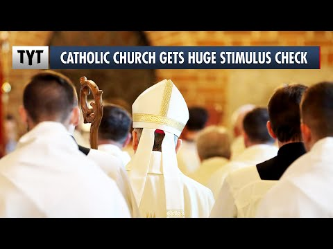 You Won't Believe How Much Stimulus Money The Catholic Church Received
