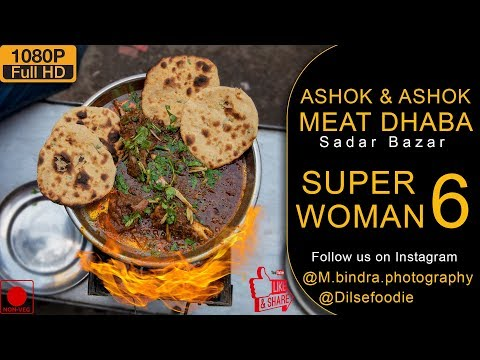 SUPERWOMAN Part 6 - Ashok & Ashok Meat Dhaba, Sadar Bazar