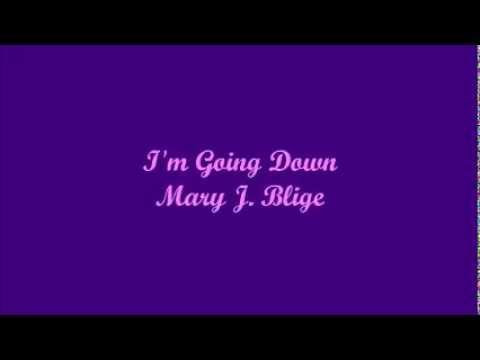 I'm Going Down - Mary J. Blige (Lyrics)