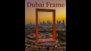 Dubai Frame   The Biggest Picture Frame On The Planet.