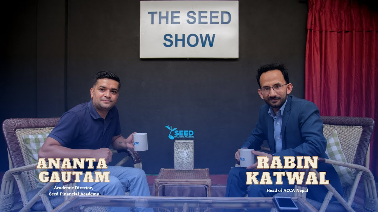 Download The Seed Show S02 E01   Details on ACCA Qualification with Mr. Rabin Katwal FCCA