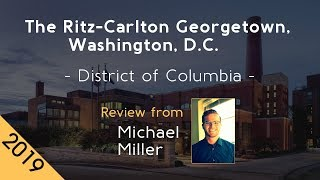 The Ritz-Carlton Georgetown, Washington, D.C. 5⋆ Review 2019