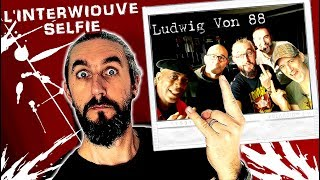 Ludwig Von 88 - L'Interwiouve Selfie