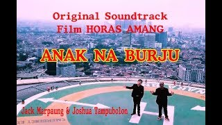 Download ANAK NABURJU Jack Marpaung & Joshua Tampubolon Original Soundtrack Film Horas Amang