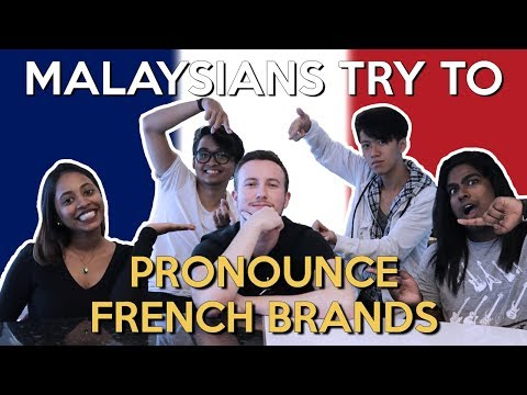 Malaysians Try to Pronounce French Brands