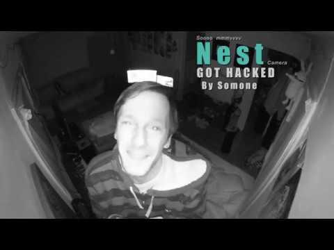 My Nest Cam got hacked  LOL