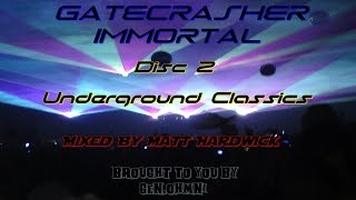 Gatecrasher Immortal Disc 2 Underground Classics Matt Hardwick [320 KBS AAC] 2/3