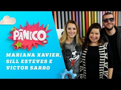 Mariana Xavier, Sil Esteves e Victor Sarro - Pânico - 13/07/18