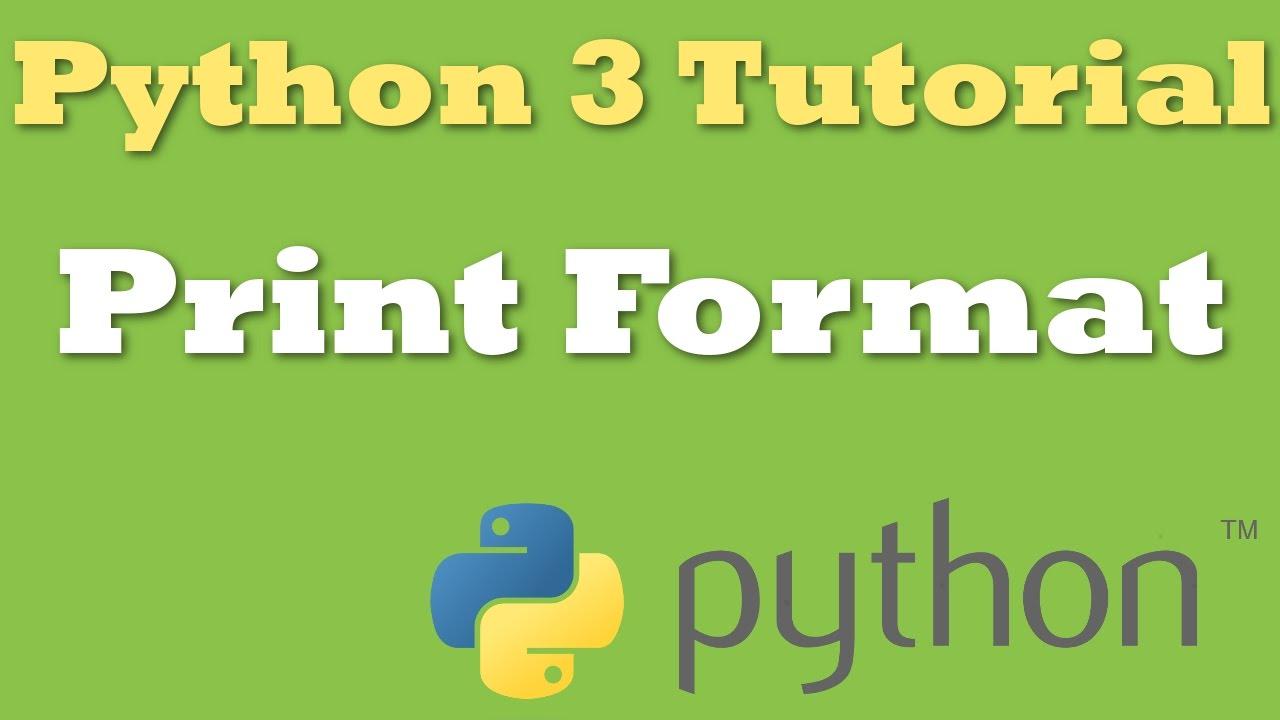 Python 3 Tutorial 2 Print Format Youtube