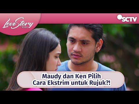 Download Akhirnya! Maudy dan Ken Pilih Cara Ekstrim untuk Rujuk! | Love Story The Series - Episode 376