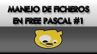 Manejo de Ficheros en Free Pascal #01: Introducción