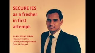Secure IES as a fresher in first attempt   Part 2 by JAY-AIR 21 (ESE 17), IIT KANPUR 2016 graduate