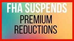 FHA SUSPENDS PREMIUM REDUCTIONS   LORI HAWKINS