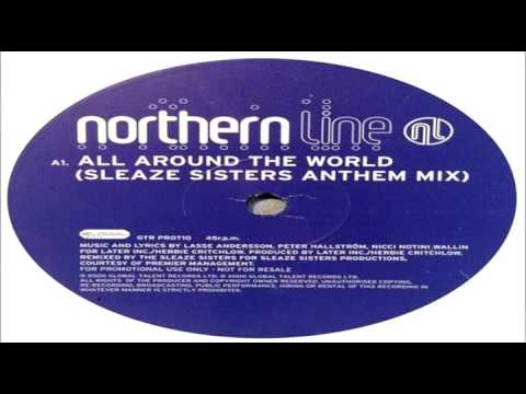 Northern Line   All Around The World (Sleaze Sisters Anthem Mix)