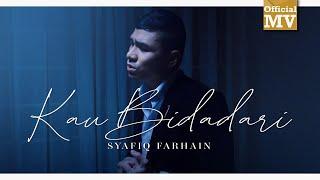 Syafiq Farhain - Kau Bidadari (Official Music Video)