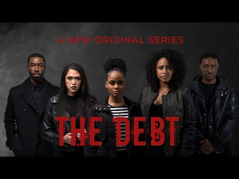 NEW SERIES: The Debt Official Trailer