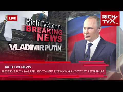 President Putin follows Rich TVX News' advice: Dictator Milorad Dodik dropped by Russia