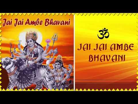 Jai Jai Ambe Bhavani Maa - Ambe Maa Aarti - Navratri Special Bhajans - Audio Jukebox