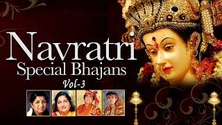 Navratri Special Bhajan Vol.3 By Lata Mangeshkar, Sonu Nigam, Anuradha Paudwal, Narednra Chanchal