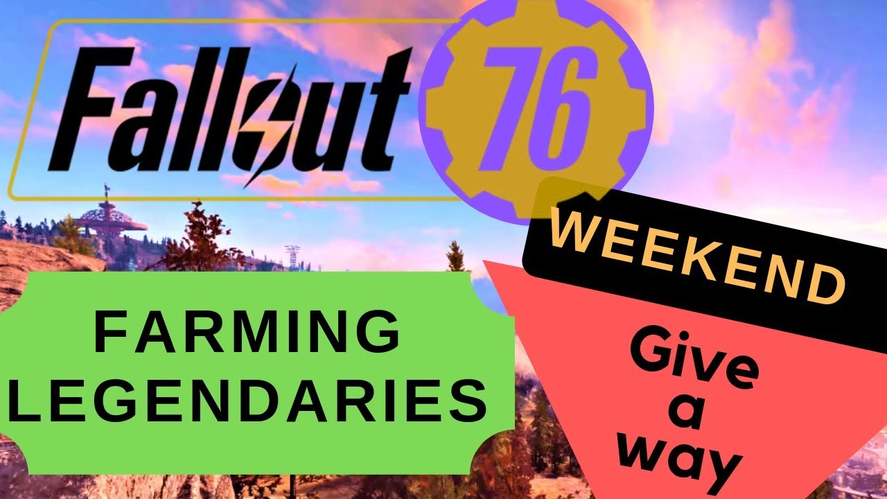 Fallout 76 Low Level Legendary Farming - Weekend give-a-ways