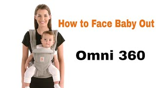 How Do I Face Baby Out in The Omni 360 Ergobaby