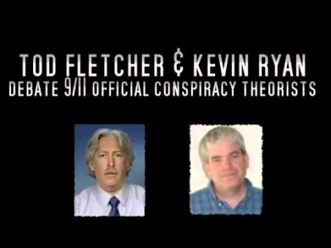 911FILES Tod Fletcher & Kevin Ryan Debate 911 Official Conspiracy Theorists.