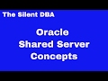 Oracle Shared Server Concepts
