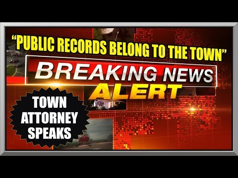 PUBLIC RECORDS BELONG TO THE TOWN, NOT YOU ! Town Attorney Meeting - First Amendment Audit 29