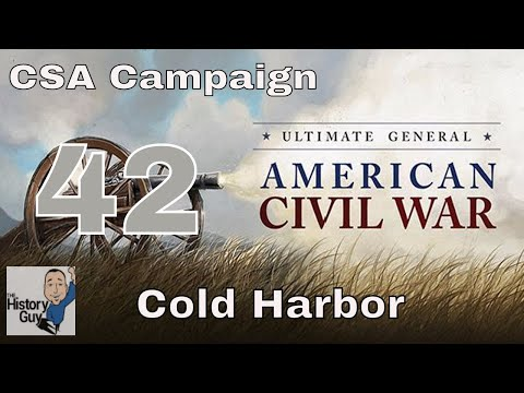 COLD HARBOR - part 1  (now version 1.03) Ultimate General Civil War Confederate Campaign #42