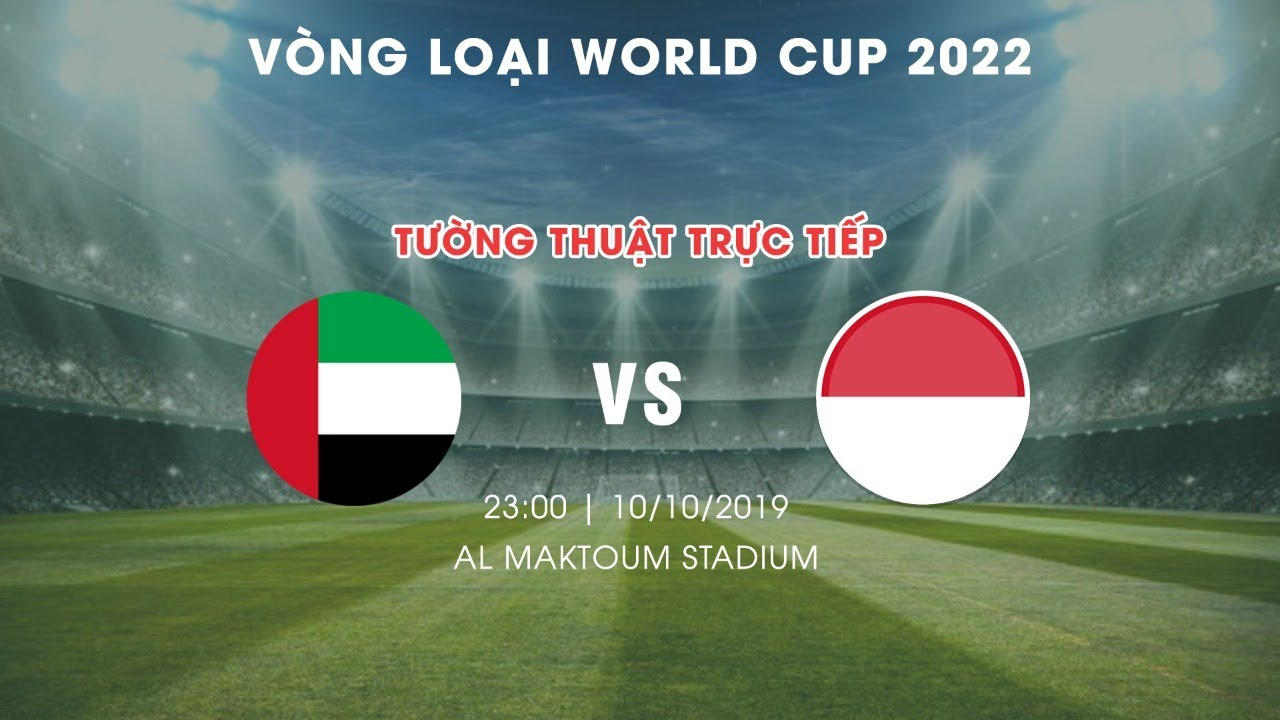 LIVE | UAE vs INDONESIA | VÒNG LOẠI WORLD CUP 2022 | NEXT SPORTS