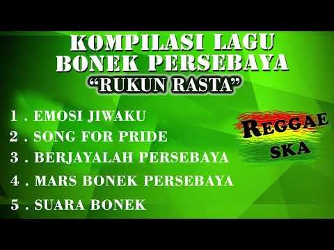Album Reggae BONEK PERSEBAYA - RUKUN RASTA. Reggae SKA (CHANT - ANTHEM PERSEBAYA)