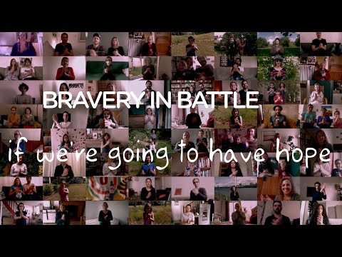 BRAVERY IN BATTLE - If We're Going To Have Hope (subtitles Available)